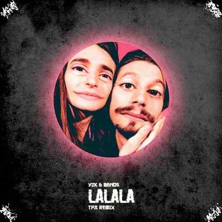 artworks 000577216979 iz17ow t500x500 دانلود آهنگ y2k بنام la la la