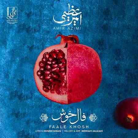 Amir Azimi Faale Khosh دانلود آهنگ امیر عظیمی فال خوش