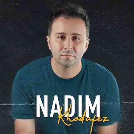 Nadim Khodafez دانلود آهنگ ندیم خداحافظ